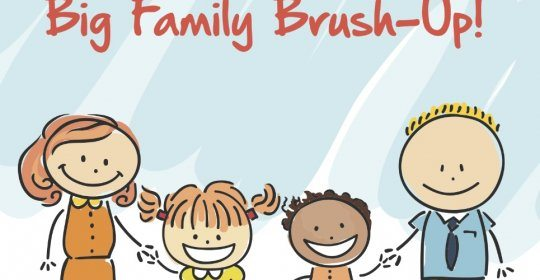 A Big Family Brush Up!